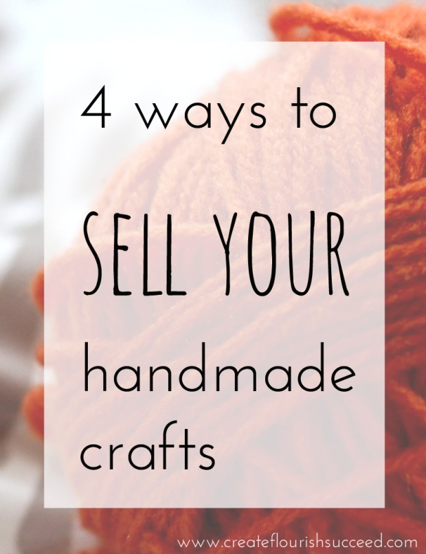 4 ways to sell your handmade crafts and how to decide which one is for you